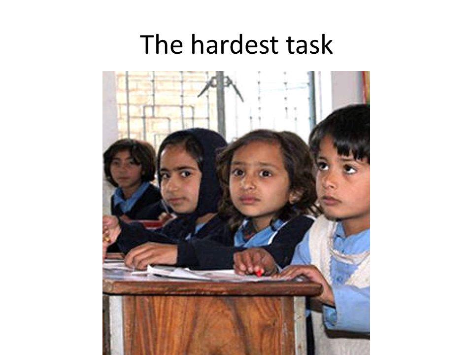 The hardest task