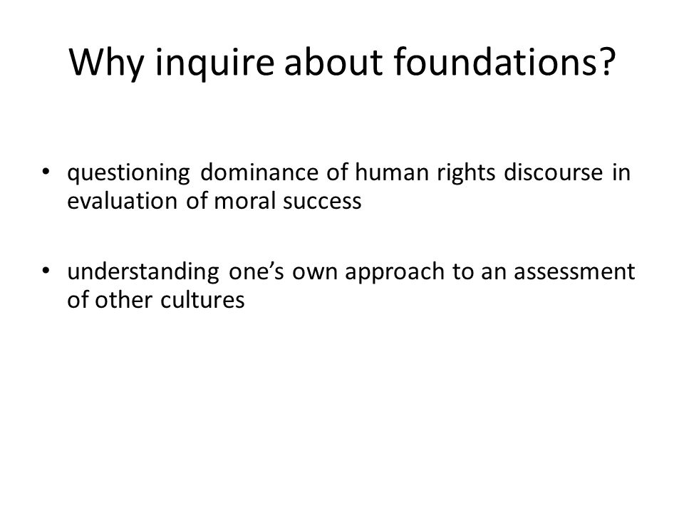 Why inquire about foundations.