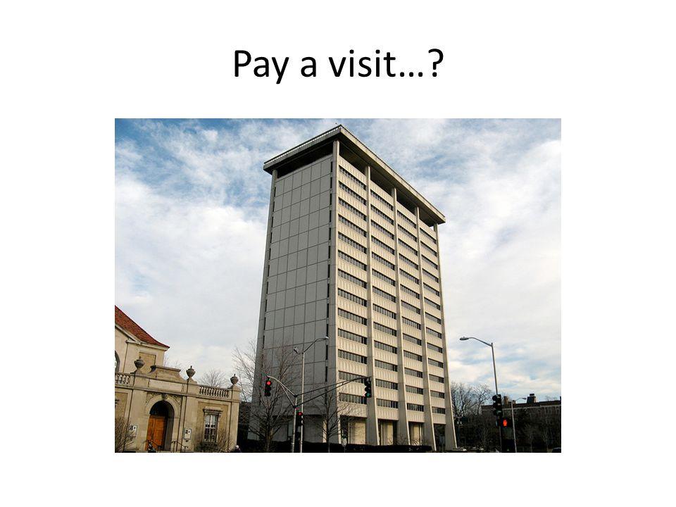 Pay a visit…?