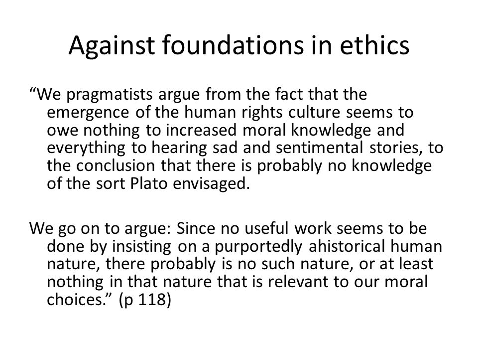 So argument is: (1)Foundational inquiries do not explain emergence of human rights culture.