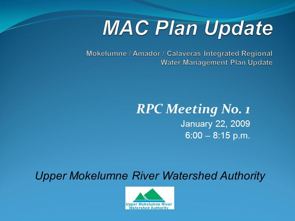 MAC Plan Update Organization Upper Mokelumne River Watershed Authority Board (UMRWA) Regional Participants Committee (RPC) Consultant Team General Public Steering Committee (SC)