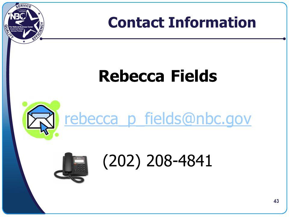 43 Contact Information Rebecca Fields rebecca_p_fields@nbc.gov (202) 208-4841