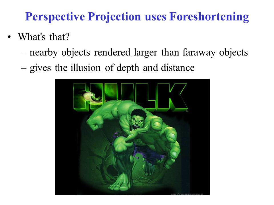 Perspective Projection uses Foreshortening What s that.