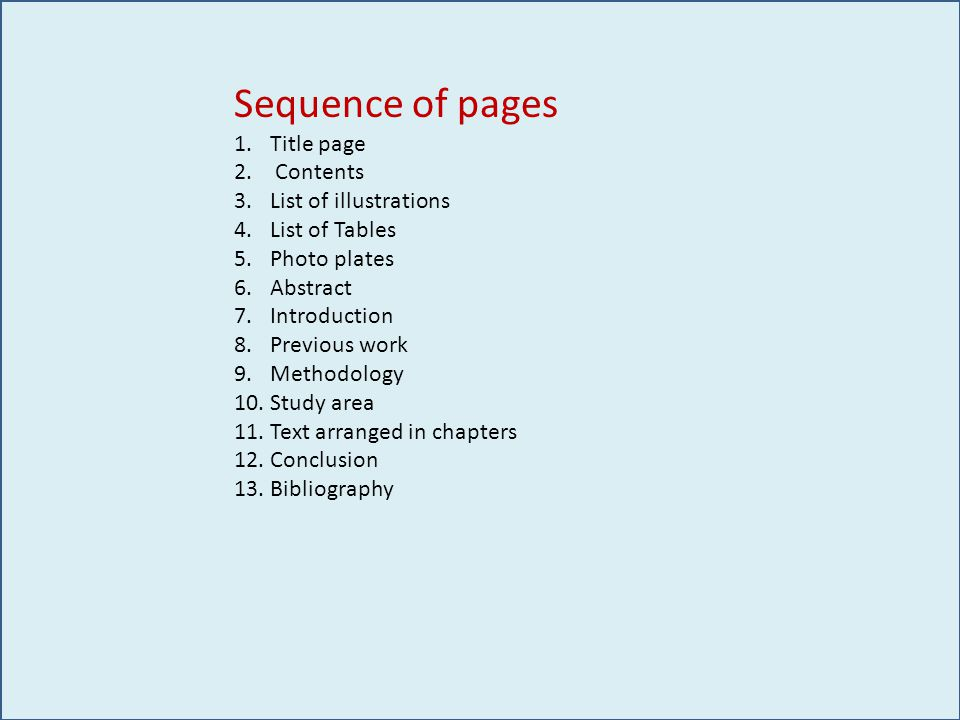 Sequence of pages 1.Title page 2. Contents 3.List of illustrations 4.List of Tables 5.Photo plates 6.Abstract 7.Introduction 8.Previous work 9.Methodo