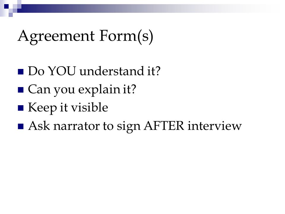Agreement Form(s) Do YOU understand it. Can you explain it.