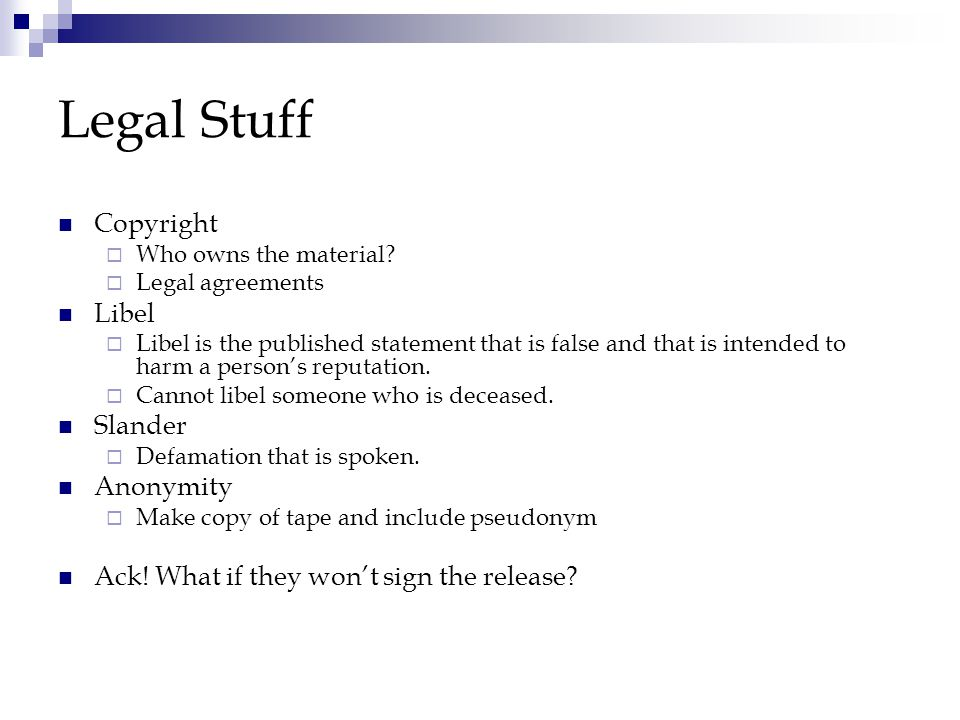 Legal Stuff Copyright  Who owns the material.