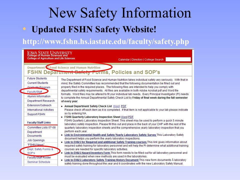New Safety Information Updated FSHN Safety Website! http://www.fshn.hs.iastate.edu/faculty/safety.php