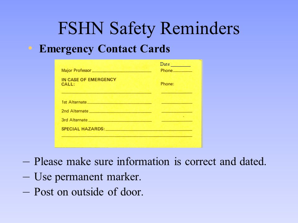 FSHN Safety Reminders – Please make sure information is correct and dated.