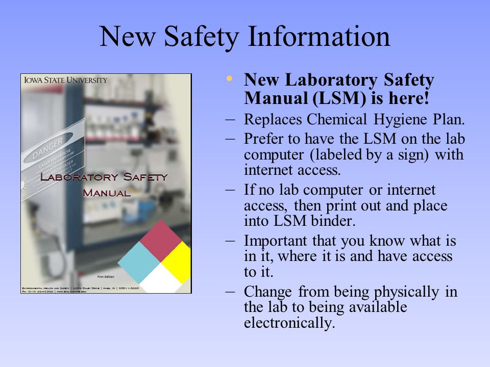 New Safety Information New Laboratory Safety Manual (LSM) is here.