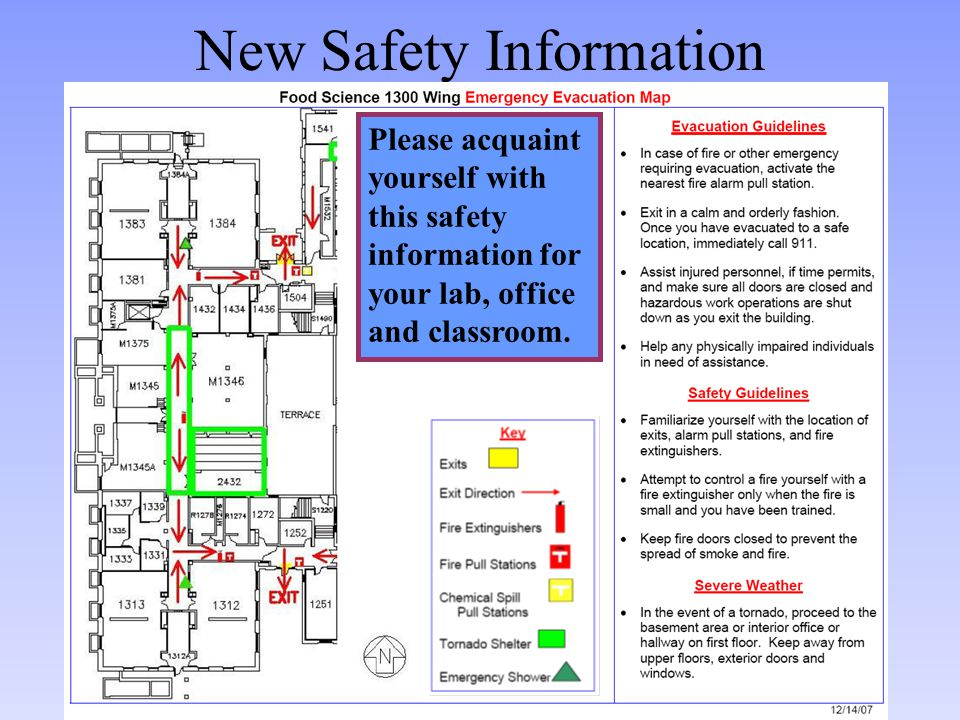 New Safety Information Please acquaint yourself with this safety information for your lab, office and classroom.