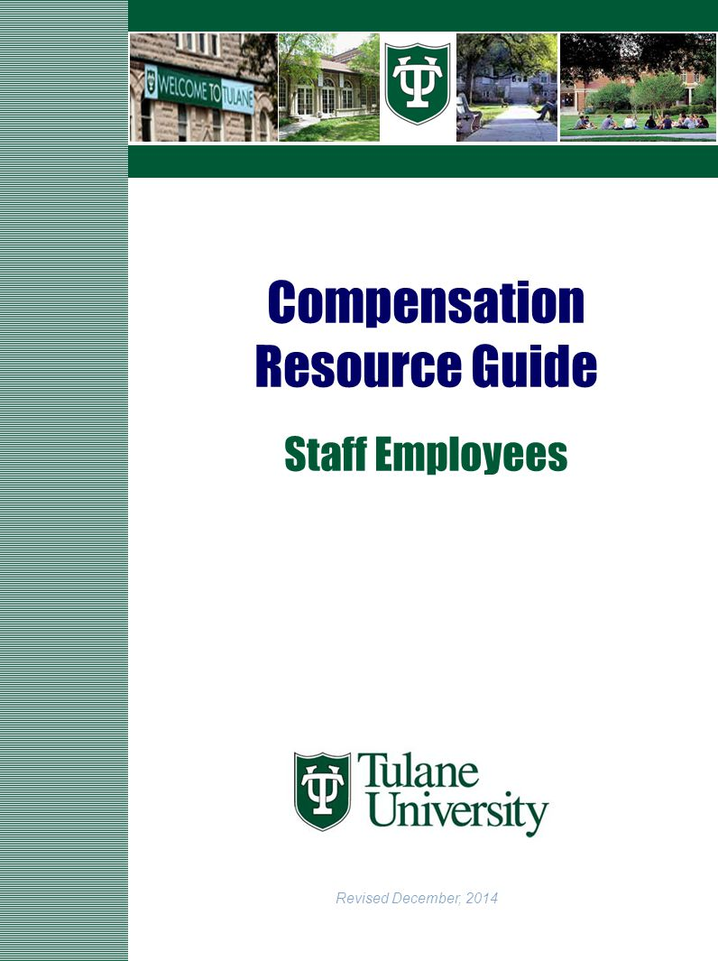 12 Compensation Resource Guide Pay Grades and Ranges Tulane administers base pay by using a pay structure composed of a series of pay grades and ranges.