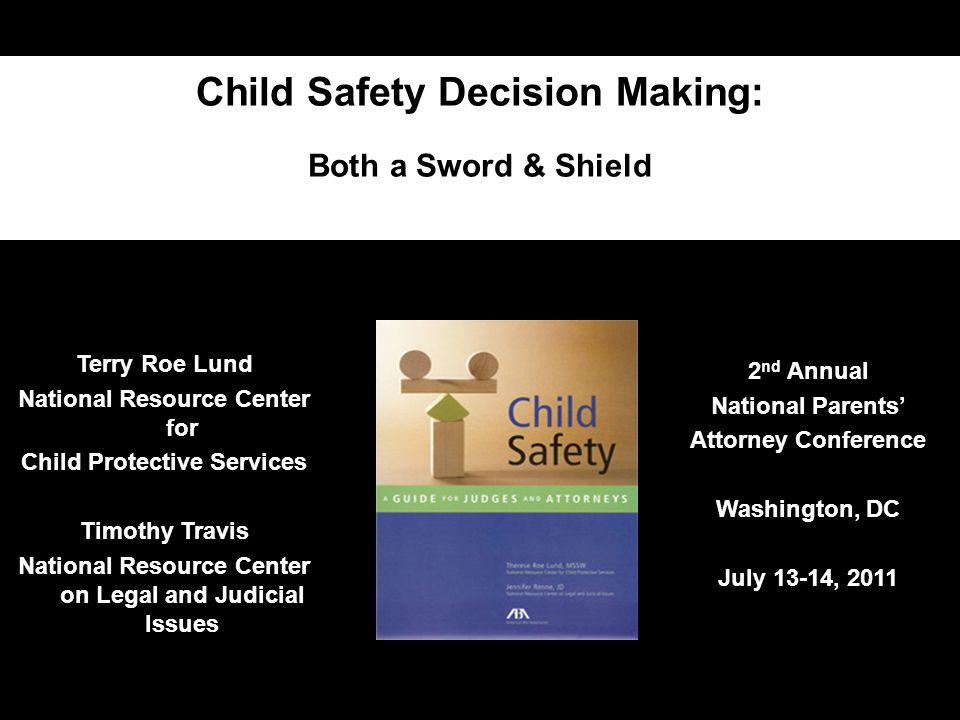 Purpose of Safety Decision Making Process Keep children who are or can be made safe at home from going into substitute care.