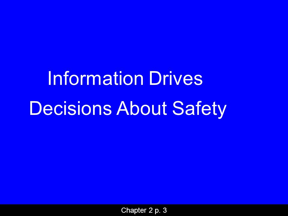 Information Drives Decisions About Safety Chapter 2 p. 3