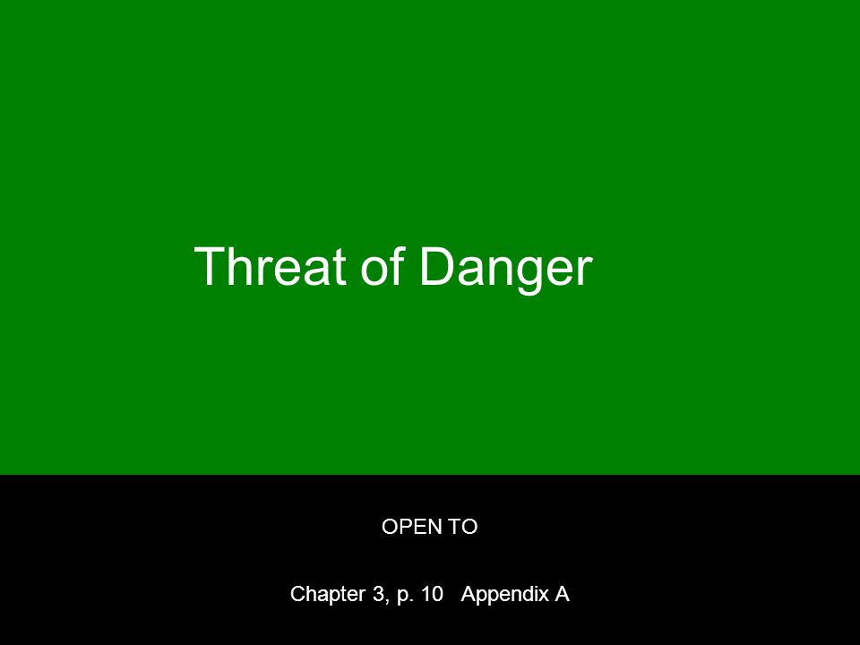 Threat of Danger OPEN TO Chapter 3, p. 10 Appendix A