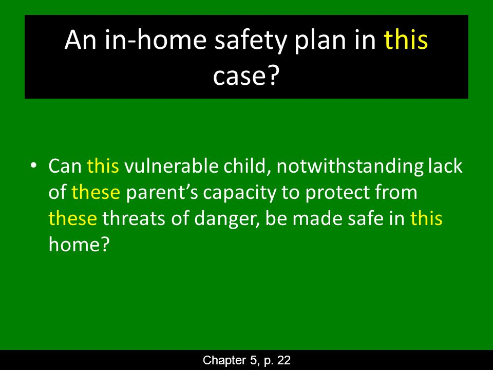 An in-home safety plan in this case.