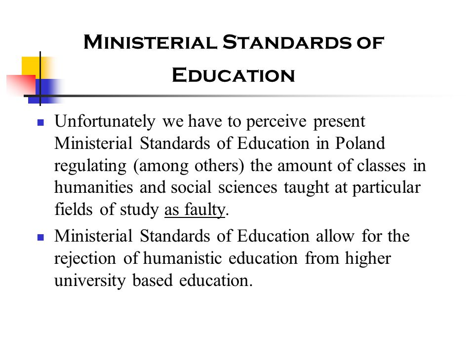 Ministerial Standards of Education Unfortunately we have to perceive present Ministerial Standards of Education in Poland regulating (among others) th