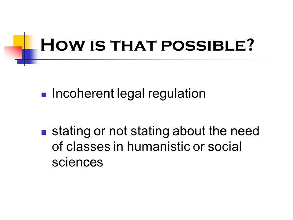 How is that possible? Incoherent legal regulation stating or not stating about the need of classes in humanistic or social sciences