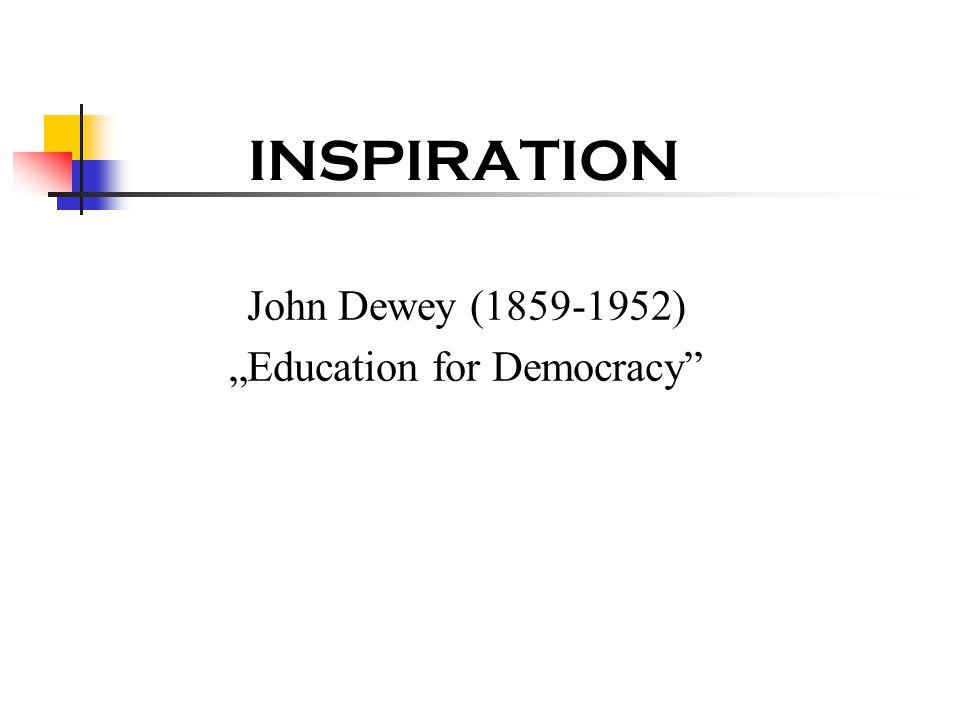 "INSPIRATION John Dewey (1859-1952) ""Education for Democracy"""