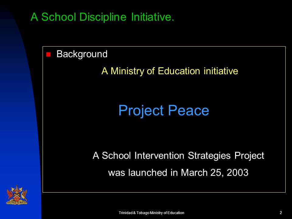 3 Trinidad & Tobago Ministry of Education A School Discipline Initiative.