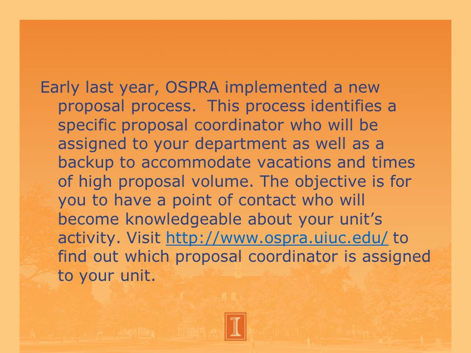 Early last year, OSPRA implemented a new proposal process.
