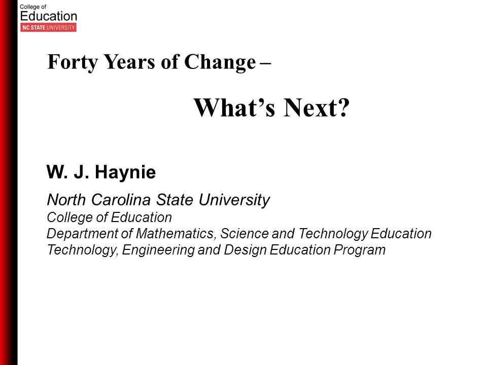 W. J. Haynie North Carolina State University College of Education Department of Mathematics, Science and Technology Education Technology, Engineering
