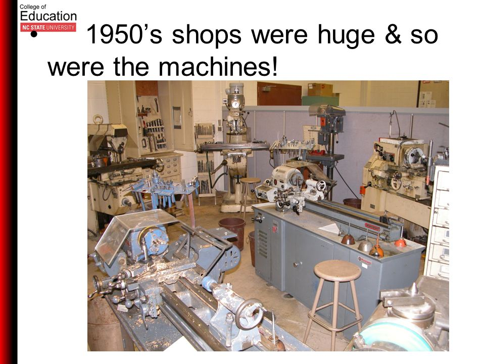 1950's shops were huge & so were the machines!