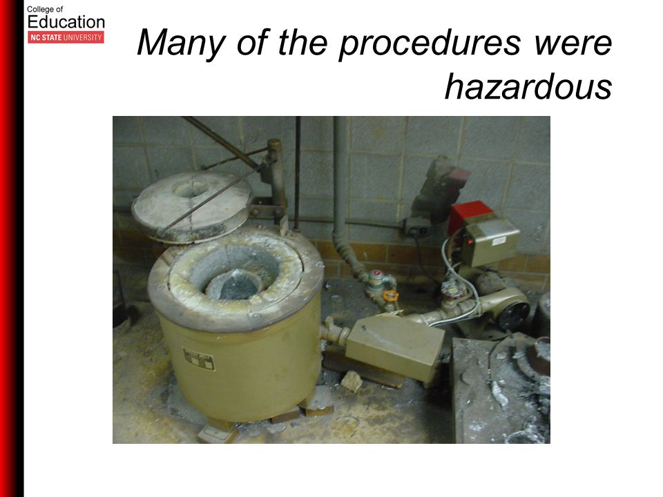 Many of the procedures were hazardous