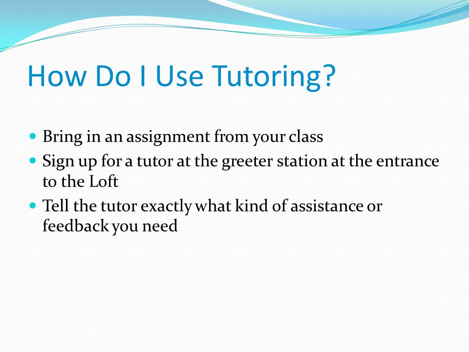 How Do I Use Tutoring.