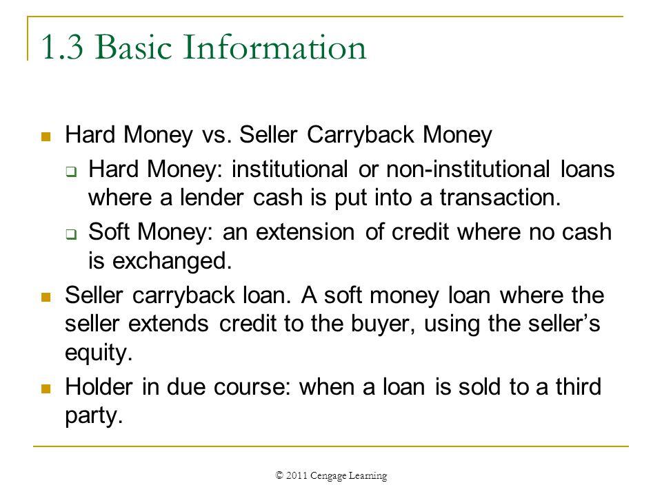 © 2011 Cengage Learning 1.3 Basic Information Hard Money vs.