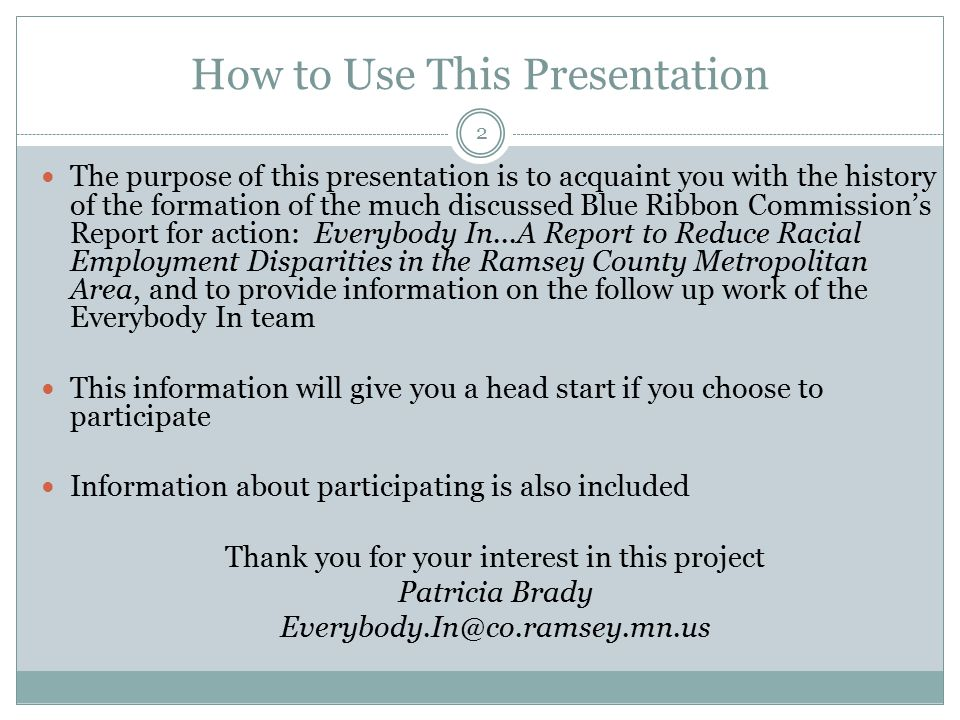 How to Use This Presentation The purpose of this presentation is to acquaint you with the history of the formation of the much discussed Blue Ribbon C