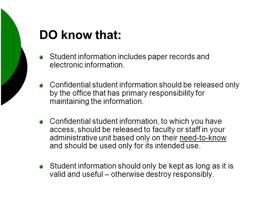 DO know that: Student information includes paper records and electronic information.