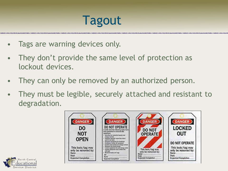 Tagout Tags are warning devices only.