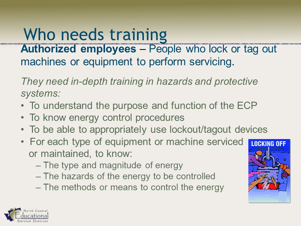 Authorized employees – People who lock or tag out machines or equipment to perform servicing.