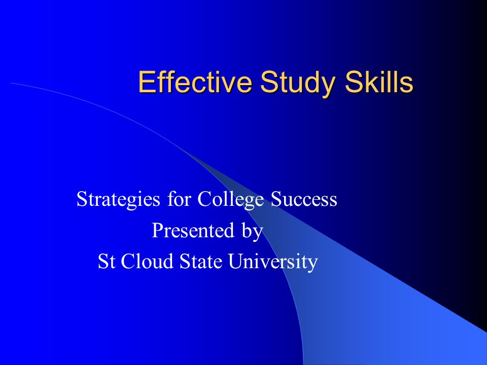 Effective Study Skills Strategies for College Success Presented by St Cloud State University