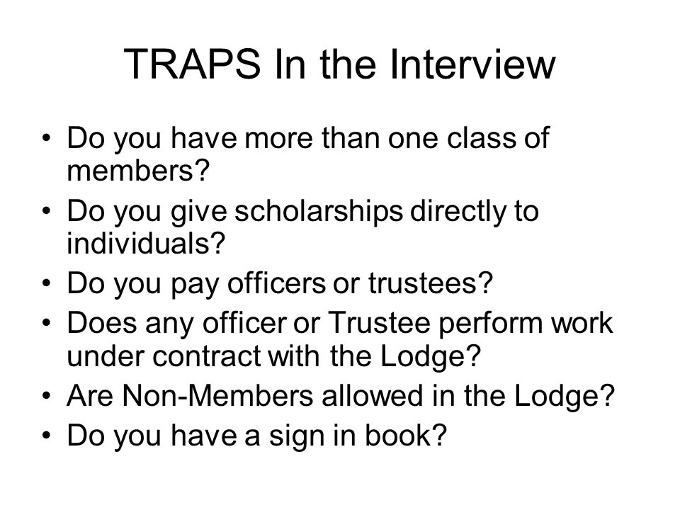 TRAPS In the Interview Do you have more than one class of members.