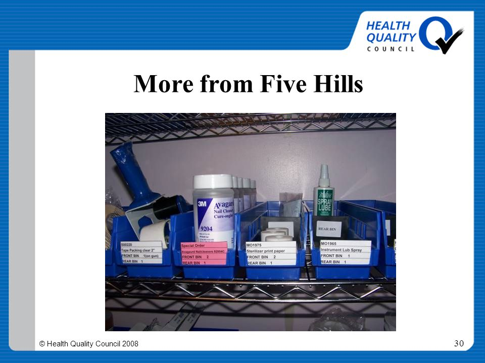 © Health Quality Council 2008 30 More from Five Hills