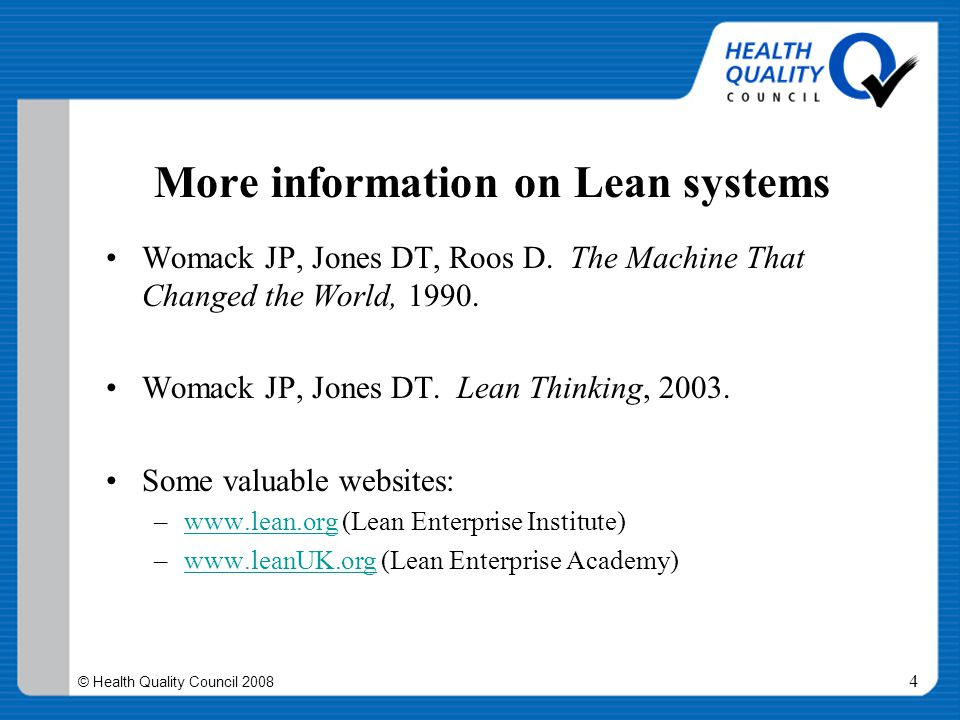 © Health Quality Council 2008 5 Pop Quiz Who started this whole notion of Lean principles, and when did they do this?