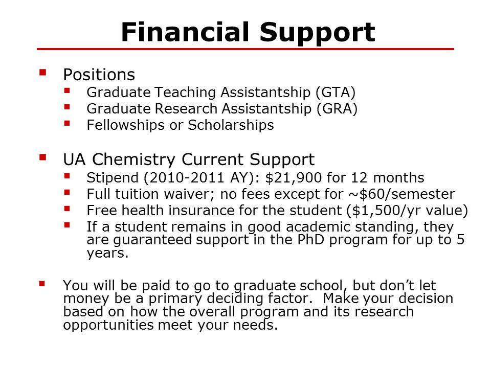 Financial Support  Positions  Graduate Teaching Assistantship (GTA)  Graduate Research Assistantship (GRA)  Fellowships or Scholarships  UA Chemi