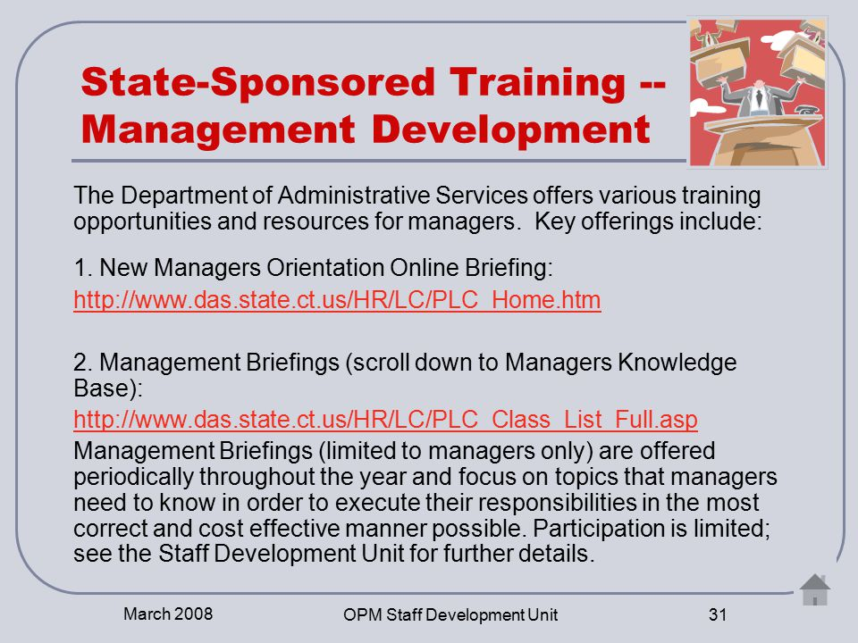 March 2008 OPM Staff Development Unit 32 State Tuition Reimbursement Program The State of Connecticut's Tuition Reimbursement Program helps employees to finance a portion of their educational expenses for courses taken on their own time at accredited higher education institutions.