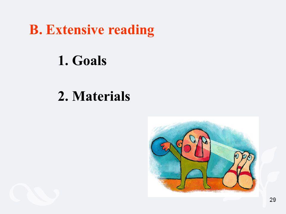 29 1. Goals 2. Materials B. Extensive reading