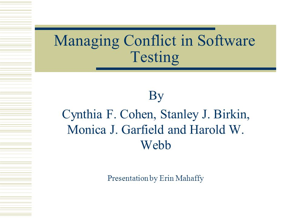 Managing Conflict in Software Testing By Cynthia F.