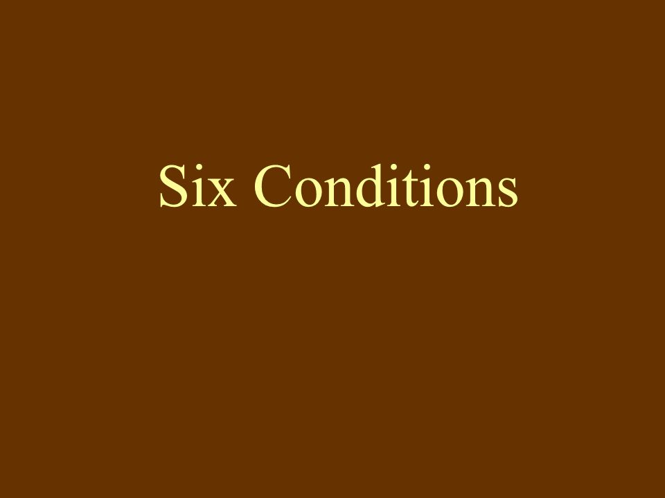 Six Conditions