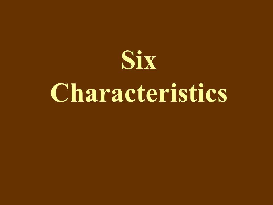 Six Characteristics