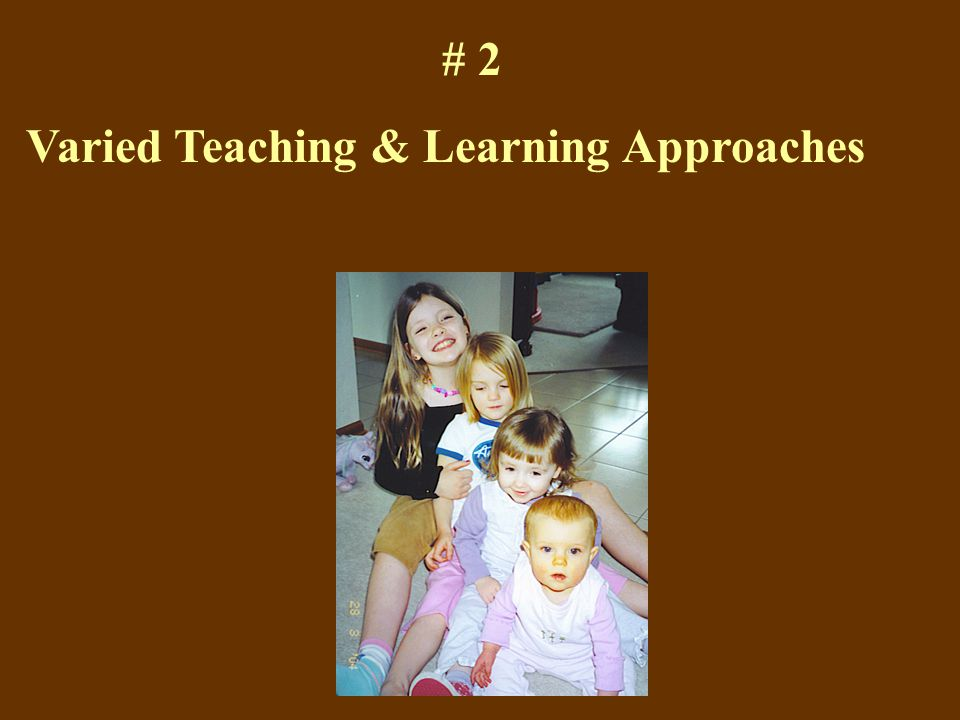 # 2 Varied Teaching & Learning Approaches