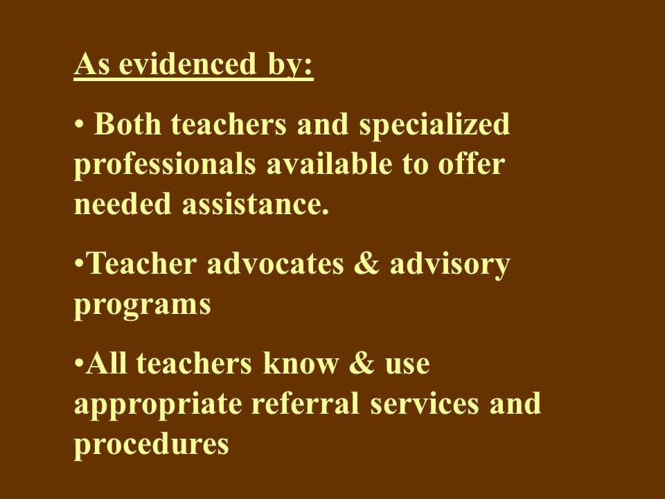 As evidenced by: Both teachers and specialized professionals available to offer needed assistance.