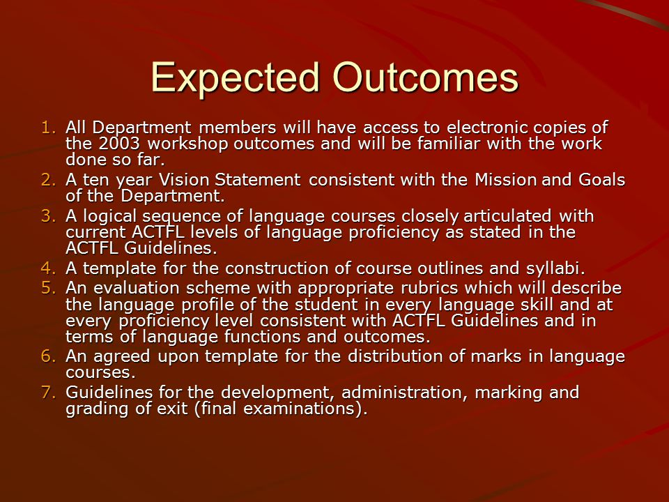 Expected Outcomes 1.All Department members will have access to electronic copies of the 2003 workshop outcomes and will be familiar with the work done so far.