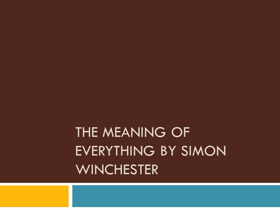 Lessons from the OED  Language as a living thing  Practice of referring to language evolution  Historical fallacies of grammar rules  Language is ever-changing  Democratic and dynamic  Winchester talks of language….