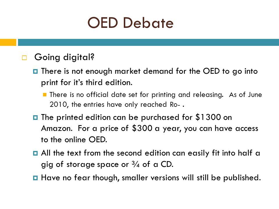 OED Debate  Going digital.