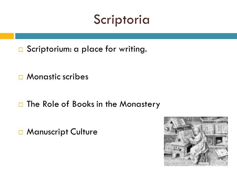 Scriptoria  Scriptorium: a place for writing.