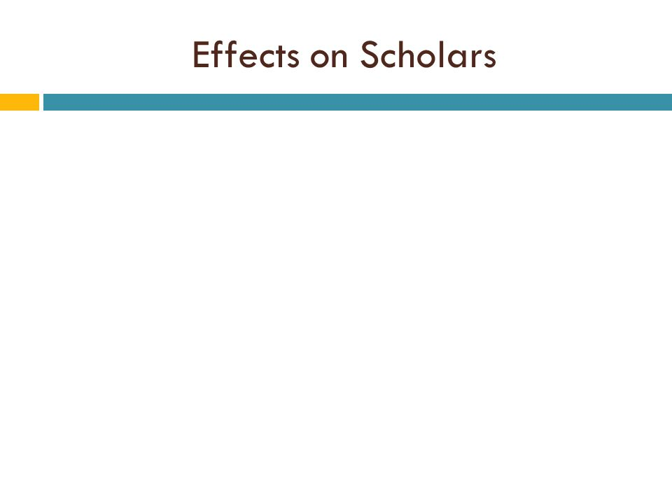 Effects on Scholars